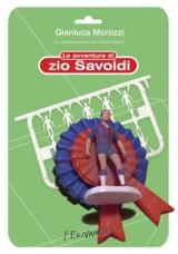 Le avventure di zio Savoldi di G.Morozzi