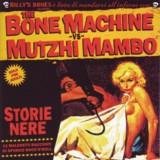 "THE BONE MACHINE vs MUTZHI MAMBO ""Storie nere"""
