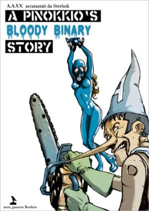 A Pinokkio's Bloody Binary Story