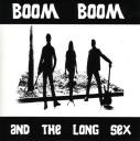 BOOM BOOM & THE LONG SEX 7″ Gege' Records