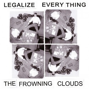frowningclouds_legalizeeverything-1