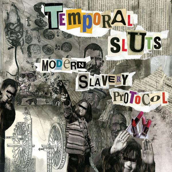 Temporal Sluts - Modern Slavery Protocol (2016)